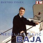 Nedeljko Bajic Baja - Diskografija  23559726_Prednja1